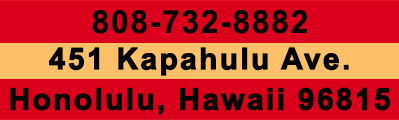 808-732-8882 | 451 Kapahulu Ave. | Honolulu, Hawaii 96715