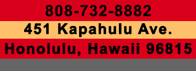 808-732-8882 | 451 Kapahulu Ave. | Honolulu, Hawaii 96715